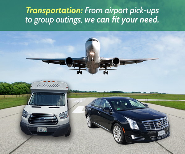Transportation: From airport pick-ups to group outings, we can fit your needs.